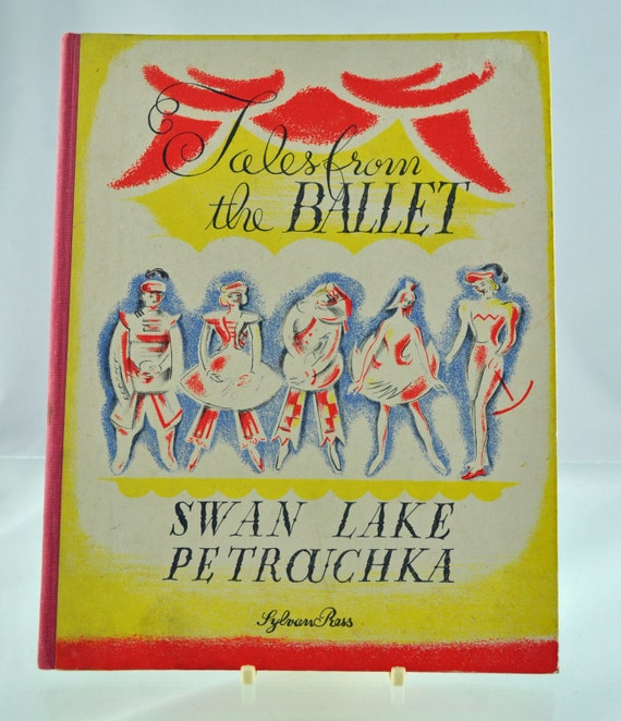 Vintage 1946 Illustrated First Edition Tales From The Ballet Sylvan Press Sylvia Green