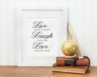 Live Laugh Love Art Print - Every Moment, Every Day, Beyond Words - Typography, Calligraphy Art Print - Home Art Print - Instant Download