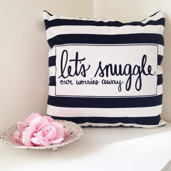 "Let's snuggle our worries away -18"" striped hand lettered quote pillow cover"