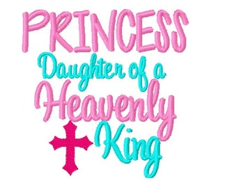 Princess Daughter of a Heavenly King  - Religious Christian Machine Embroidery Design - 4x4