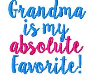 Grandma is my Absolute Favorite  - Machine Embroidery Design - 4x4