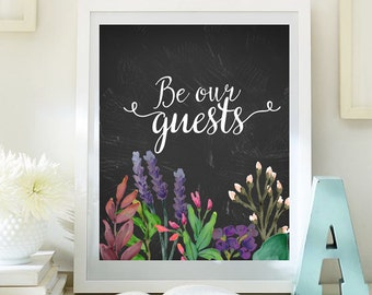 Be our guest print Guest Room Decor wedding table sign Housewarming print Entrance wall art printable guest room welcome decor 8x10 69-73