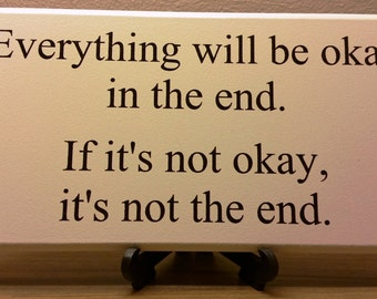 Shabby Chic Sign, Plaque, Inspirational Quote, Everything Will Be Okay, In The End,Handmade SK Products, 019