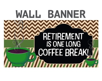 Happy Retirement Banner ~ Love Coffee Personalize Party Banners Indoor or Outdoor Congratulations