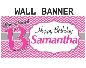 Happy 13th Birthday Banner  ~ Teenager Birthday Personalized Party Banners, Pink Chevron Birthday Banner, Custom Banner, Printed Banner