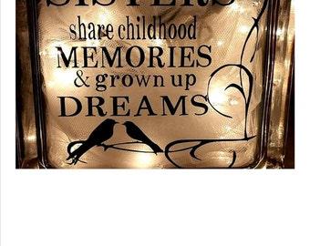 SISTERS, MEMORIES, DREAMS glass block.