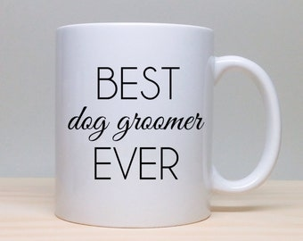 Dog Groomer Gift - Dog Groomer - Gift for Dog Groomer - Personalized Gift - Best Dog Groomer Ever - Christmas Gift for Dog Groomer - Groomer