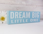 SALE-Dream Big Little One- Wood Block Baby/Nursery/Kids Room Decor-Baby Gift-Shower Gift-Birthday Gift-Country Decor