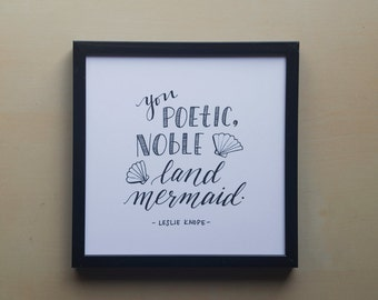 You Poetic Noble Land Mermaid - Leslie Knope from Parks and Rec - Print of Original Handlettered Art, Wall Art, Decor