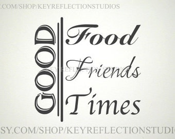 GOOD Food, Friends, Times Wall Decal