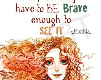 "Disney ""Brave"" Movie Quote Print"
