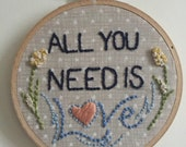 "All you need is love Beatles quote embroidery 4"" hoop"