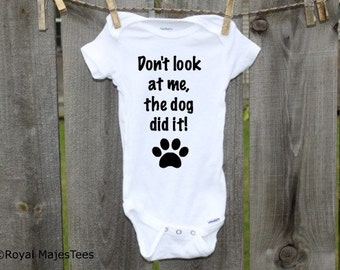 Dog did it Onesies®, Funny, Humorous Onesie, Don't look at me the dog did it