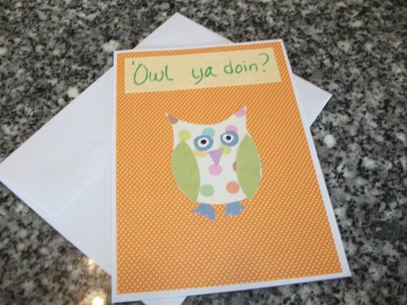 Handmade Owl ya Doing greeting card is blank inside Perfect