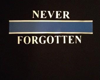 Never Forgetten,For Fallen Officers t-shirts.Please read description.