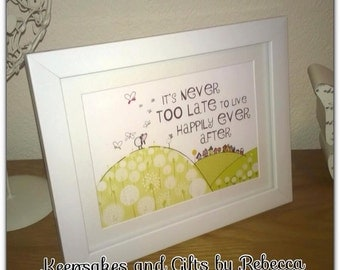 It's never too late to live happily ever after framed print