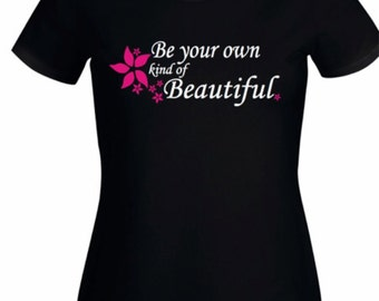 Be you own kind of beautiful T-shirt
