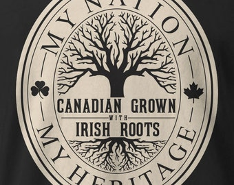 Canadian Grown with Irish roots