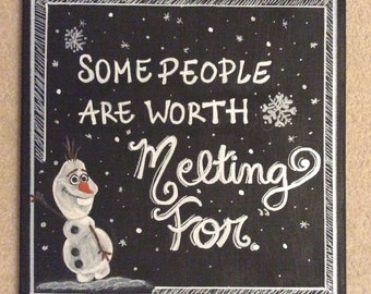 """Frozen - Olaf - """"Some people are worth melting for"""" - quote painting"""