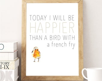 "Printable art ""Happier than a bird with a french fry"",INSTANT DOWNLOAD -png and pdf files included,8x10 home decor modern art print,fun,gift"
