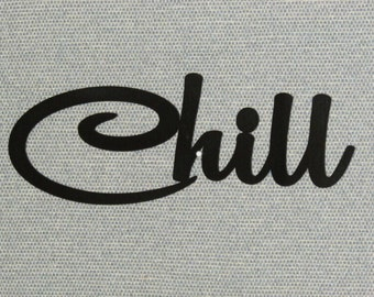 CHILL Wall Word Wood Art Accent Decor Sign