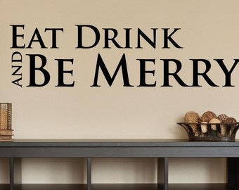 Eat Drink and Be Merry Wall Decal - 0011 - Kitchen Wall Decals - Food Decals - Home Decor - Kitchen Decals - Kitchen Decor - Be Merry
