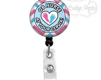 Badge Holder - OB Nurse Badge Reel -  OB Nurse At Your Cervix Badge Holder - Retractable Badge Reel - NICU Babies Badge Reel - 1006