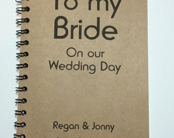 To my Bride on our Wedding Day, Journal, Notebook, Personalized, Wedding Day Gift, Gift to Bride, Bride, Thoughtful, Romantic, Wife