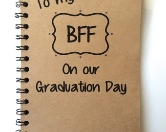 Best Friend Gift, Graduation Gift, BFF, Class of 2018, Friends, Graduation Notebook, Personalized, Graduation, Notebook,  gift, Graduate