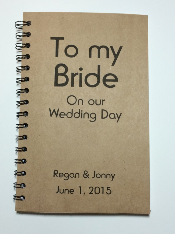 To my bride on our wedding day journal notebook for Gift from bride to groom on wedding day