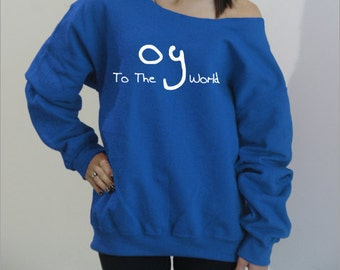 Oy To The World Slouchy Sweatshirt. Off-shoulder sweatshirt. Hannkukkah sweatshirt. Festival of Lights shirt. S-4XL.