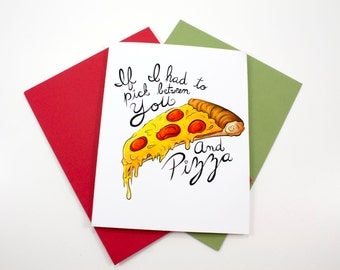 Valentine Card   If I Had To Pick Between You And Pizza   Printable Card