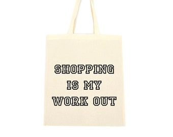 cotton tote bag, shopping is my work out bag
