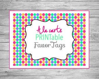 Printable Party Favor Tags, A La Carte Party Favor Tags, A La Carte Printable Party Favor Tags