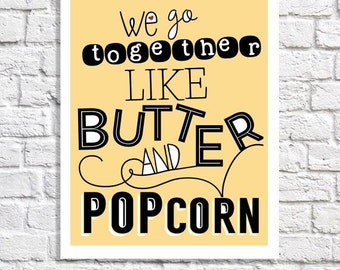 Personalized Kitchen Art Custom Sign We Go Together Like Butter & Popcorn Typographic Print Love Quote Yellow Kitchen Decor Valentine's Gift