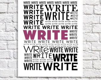 Write Typographic Print Writer Word Art Creative Writing Motivation Poster Blogger Gift Novelist Present Office Wall Art Classroom Decor