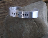 25% OFF SALE Use Coupon Code BEMERRY25 Hand Stamped Metal Cuff Bracelet Inspirational Motivational Fearless