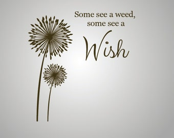 Wall quote, some see a weed, some see a wish DB362