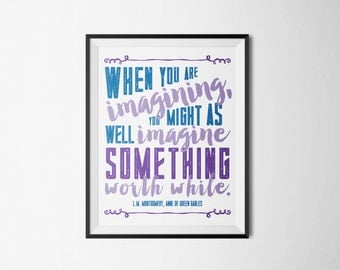 DIY Purple Navy Anne of Green Gables Imagine Something Worth While Printable Word Art 8x10 - Typography - Instant Download - Book Quote