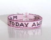 Make Today Awesome Bracelet Pattern - Peyote Pattern