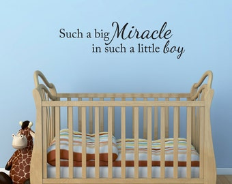 Such Big Miracle in such a Little Boy Decal - Boy Quote Nursery Decal - New Baby Gift - Large