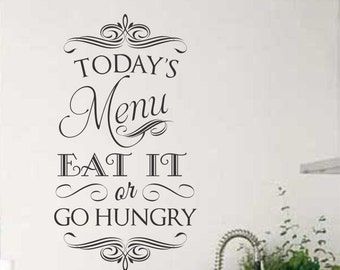 Today Menu Eat It or Go Hungry Quote, Vinyl Wall Lettering, Vinyl Decals, Wall Quotes, Vinyl Letters, Wall Words, Kitchen Decal