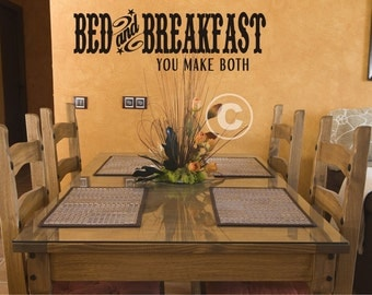 Vinyl wall decal Bed and breakfast you make both wall decor B23