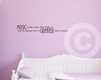 Vinyl wall decal Music is the voice that tells us that the human race is greater than it knows wall decor B55