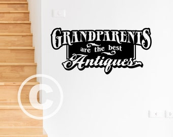 Vinyl wall decal Grandparents are the best antiques wall decor B79