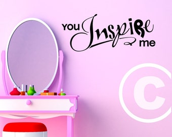 Vinyl wall decal You inspire me wall decor B83