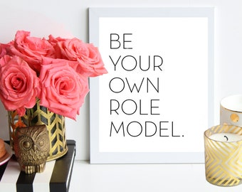 Be Your Own Role Model / black and white poster art print - Office Print - Inspirational Print - Typography - Quote Prints - Office