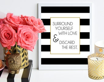 Surround Yourself With Love and Discard The Rest / black and gold metallic striped poster art print - dorm decor - home office - preppy
