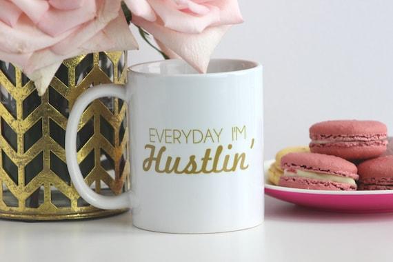 Everyday I'm Hustlin' / gold coffee mug - inspirational motivational mug - tea - ceramic - gift - work hard - gift for blogger