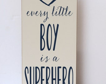 Little Boy Superhero Wood Sign,Children, Nursery Decor, Decor for Boy Room, Every Little Boy Superhero, Superhero Decor, You Choose Colors